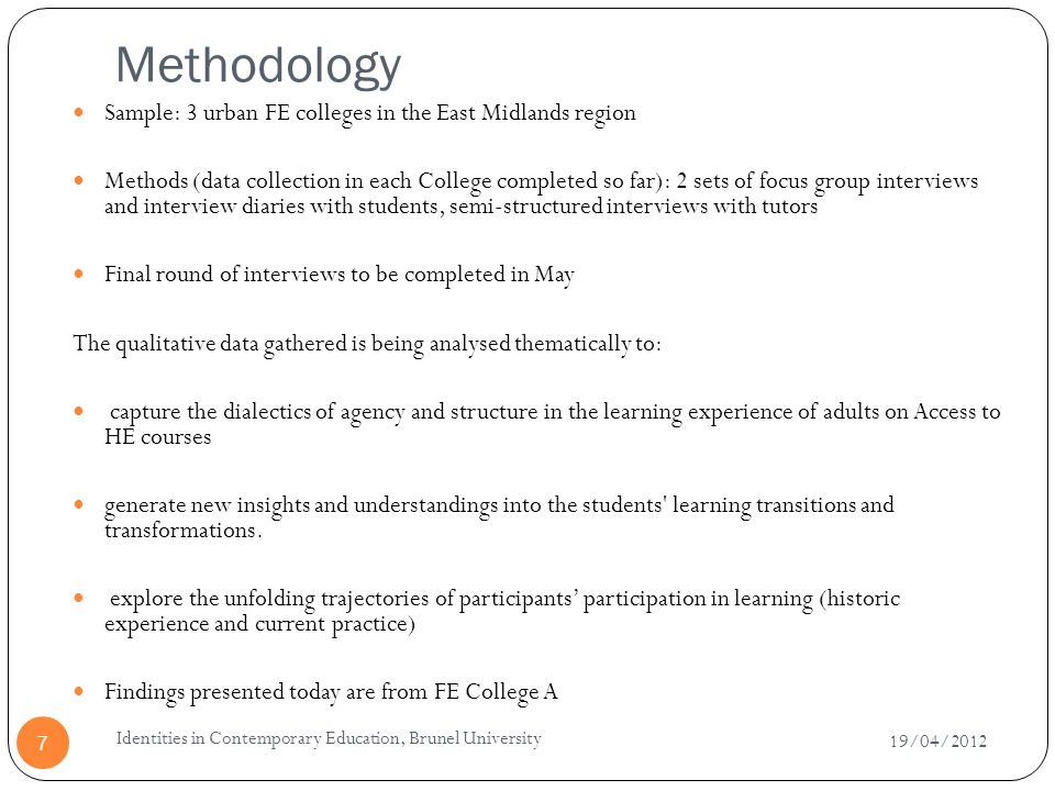Methodology Sample: 3 urban FE colleges in the East Midlands region