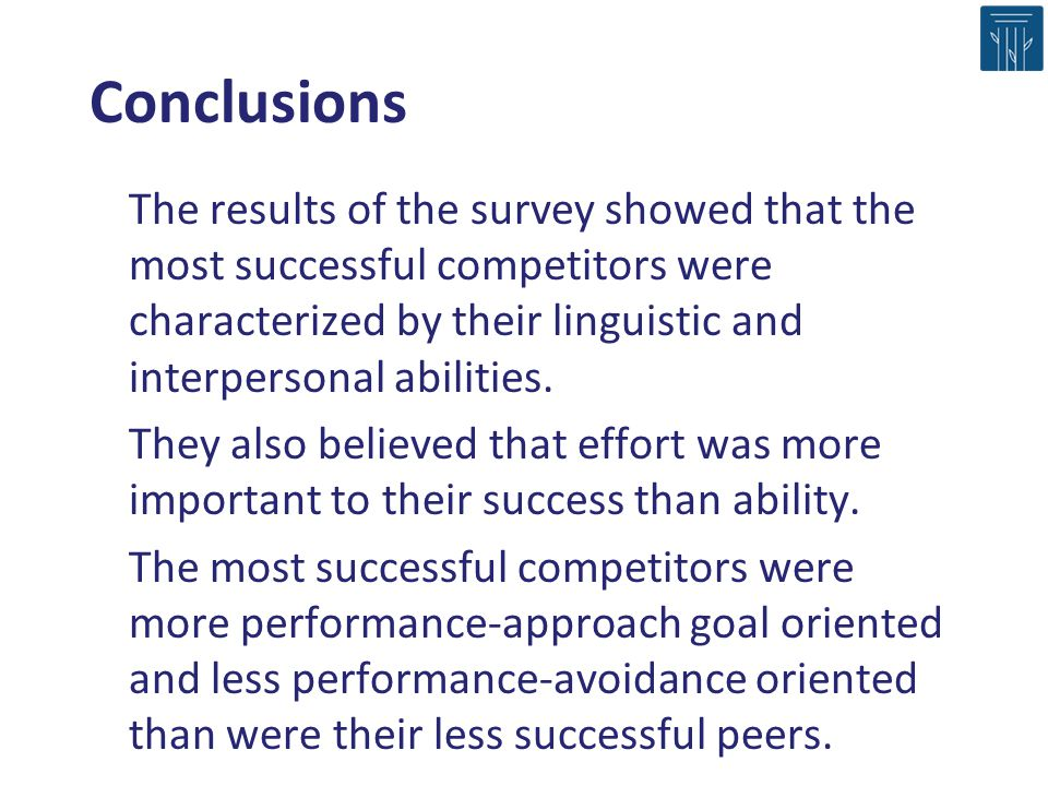 Conclusions The results of the survey showed that the most successful competitors were characterized by their linguistic and interpersonal abilities.