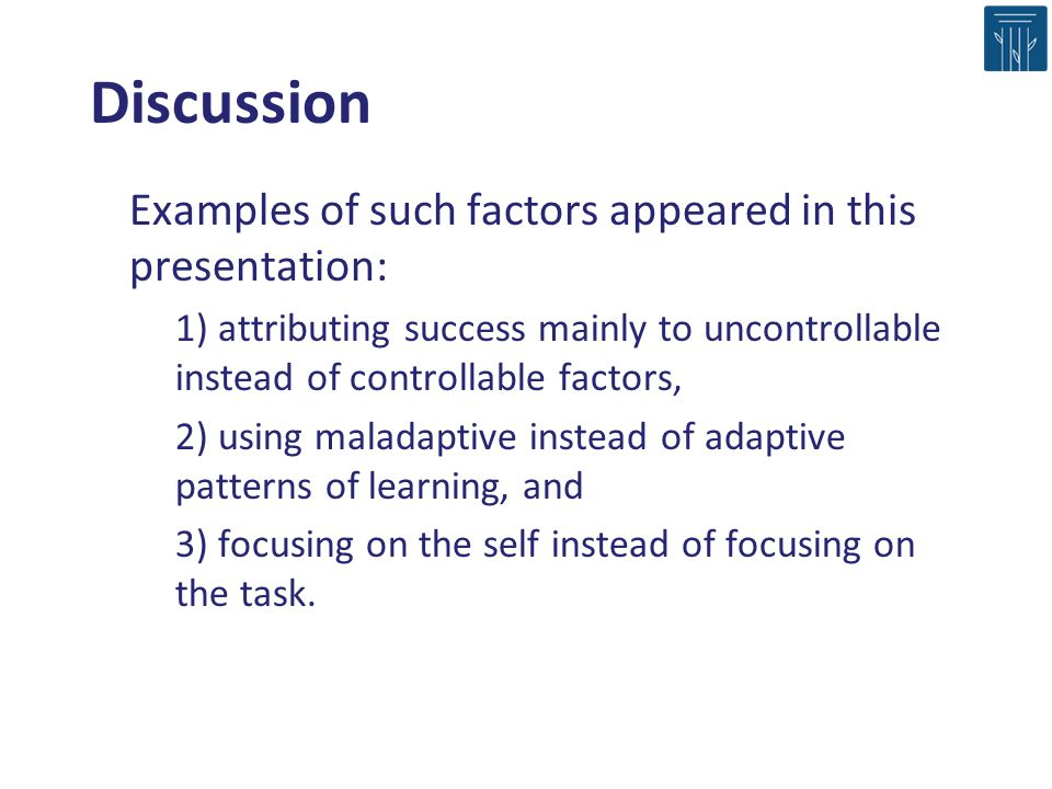 Discussion Examples of such factors appeared in this presentation:
