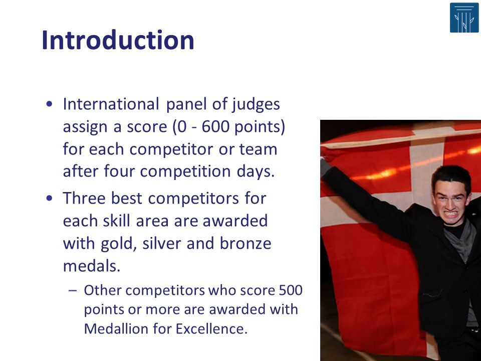Introduction International panel of judges assign a score (0 - 600 points) for each competitor or team after four competition days.