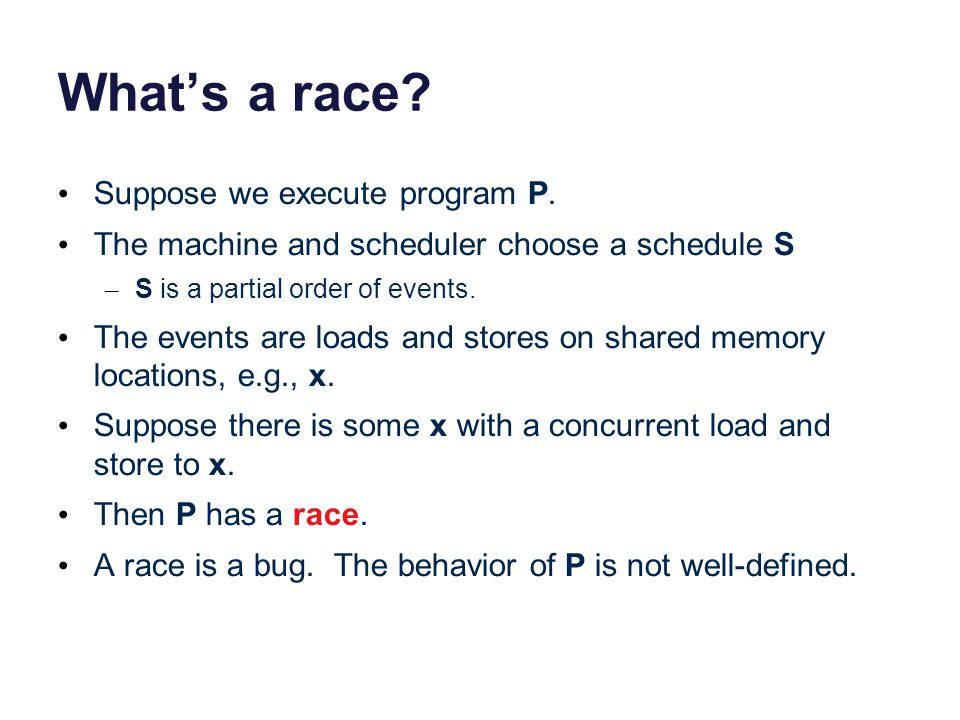 What's a race Suppose we execute program P.