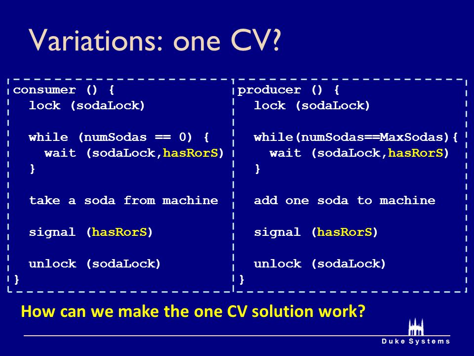 Variations: one CV How can we make the one CV solution work