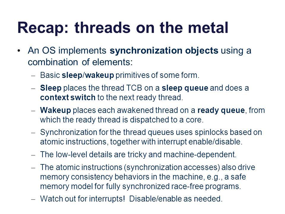Recap: threads on the metal