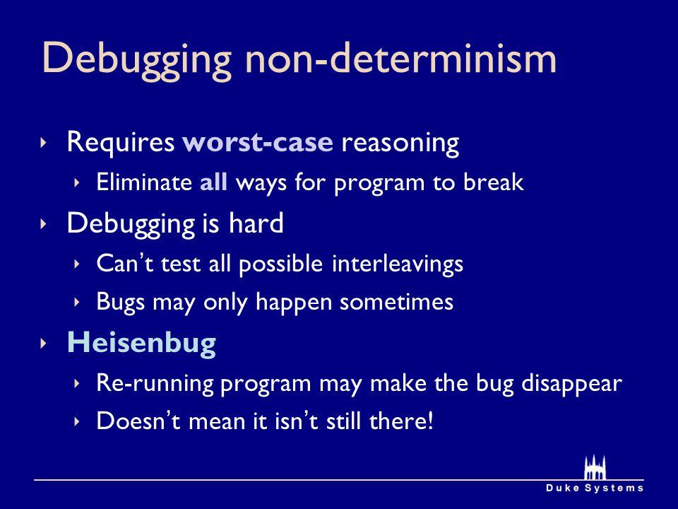 Debugging non-determinism