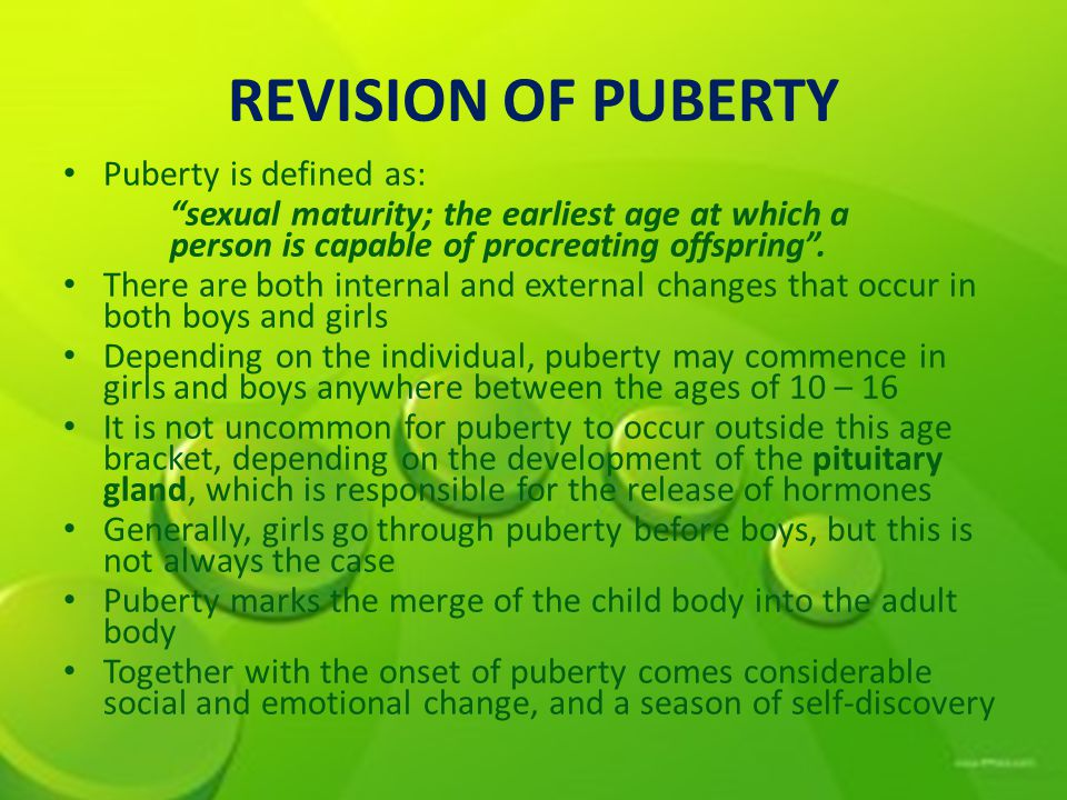 REVISION OF PUBERTY Puberty is defined as: