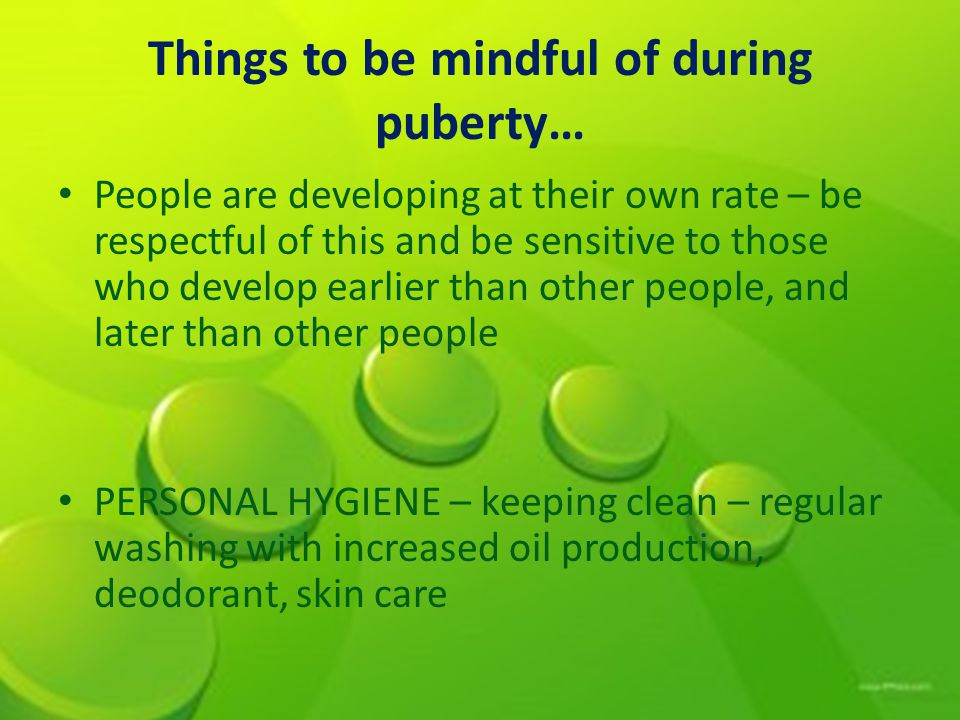 Things to be mindful of during puberty…