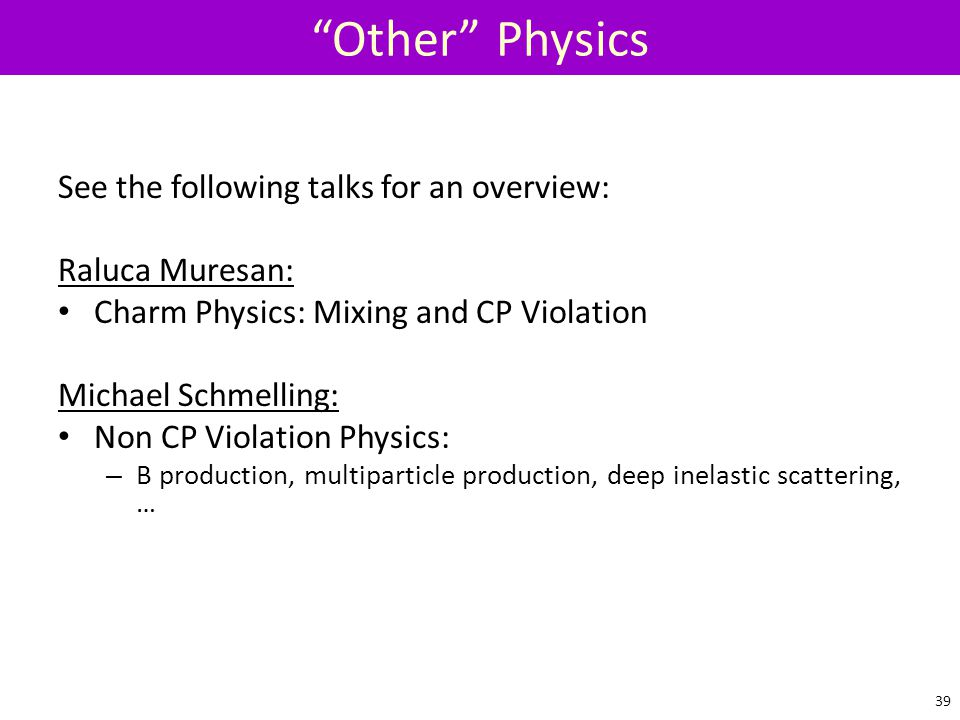 Other Physics See the following talks for an overview: