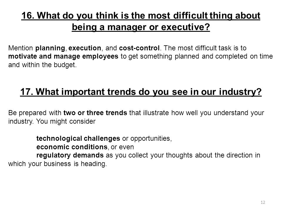 17. What important trends do you see in our industry