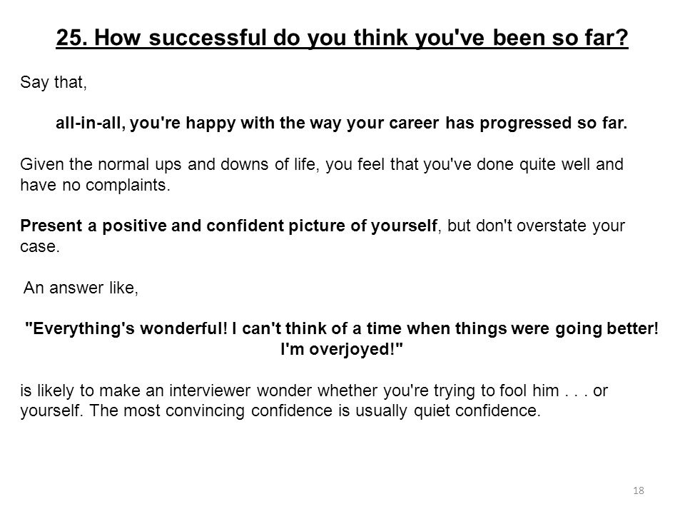 25. How successful do you think you ve been so far