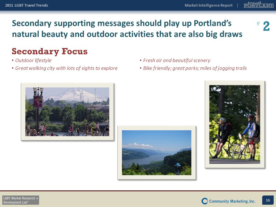 Secondary supporting messages should play up Portland's natural beauty and outdoor activities that are also big draws