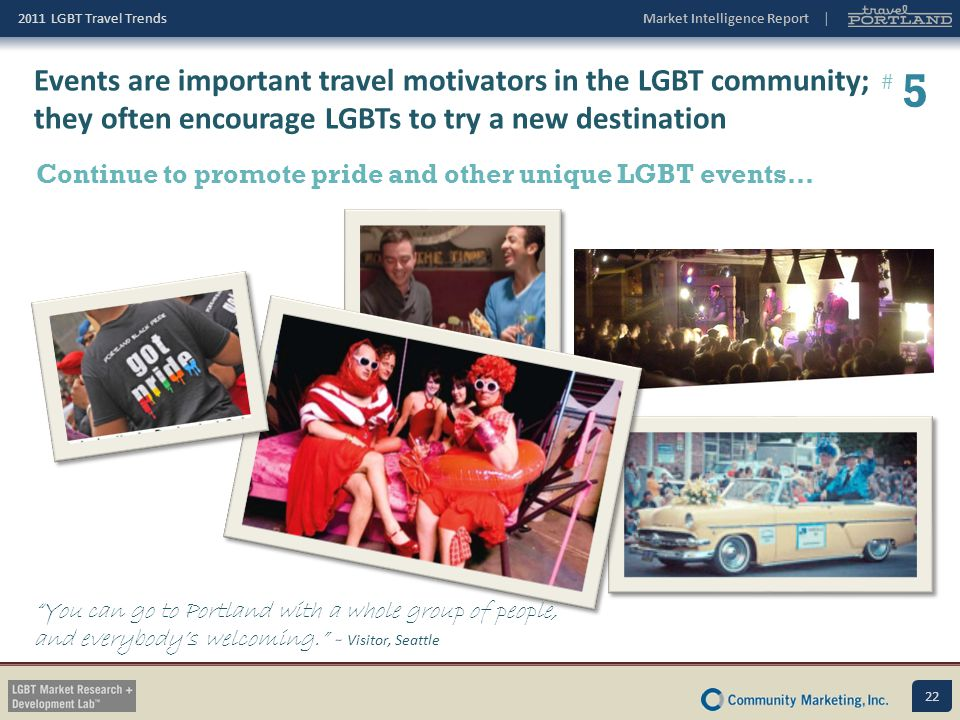 Events are important travel motivators in the LGBT community; they often encourage LGBTs to try a new destination