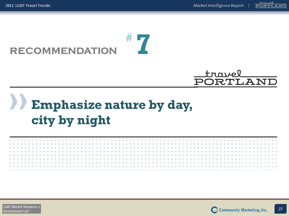 7 # RECOMMENDATION Emphasize nature by day, city by night
