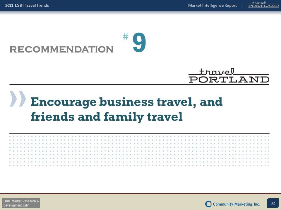 9 Encourage business travel, and friends and family travel #