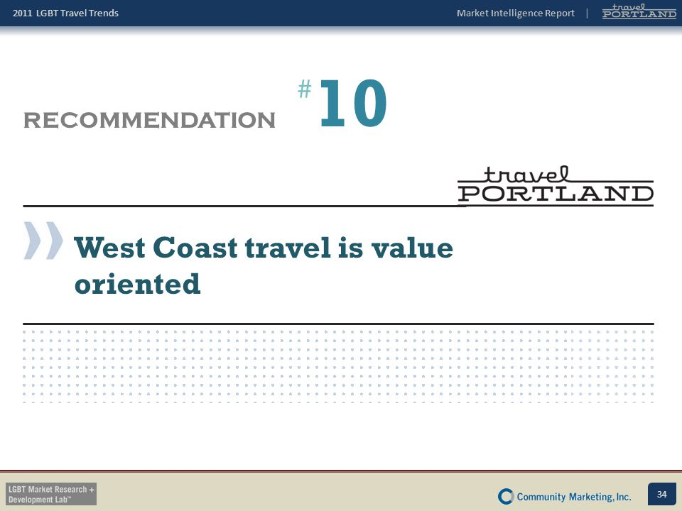 10 # RECOMMENDATION West Coast travel is value oriented