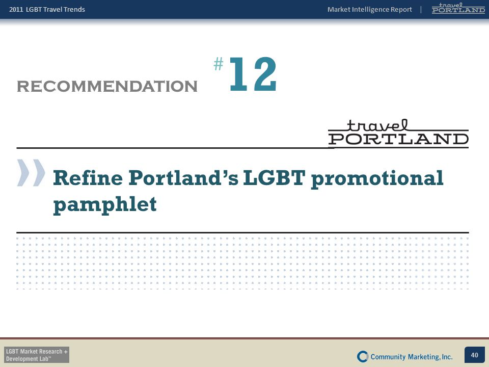 12 # RECOMMENDATION Refine Portland's LGBT promotional pamphlet
