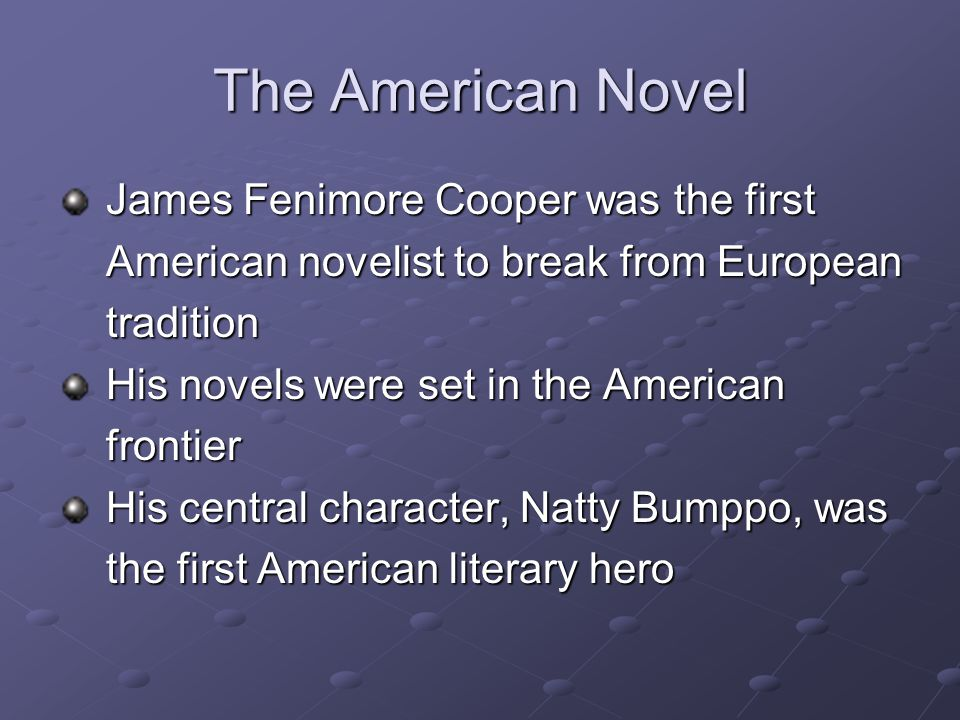 The American Novel James Fenimore Cooper was the first