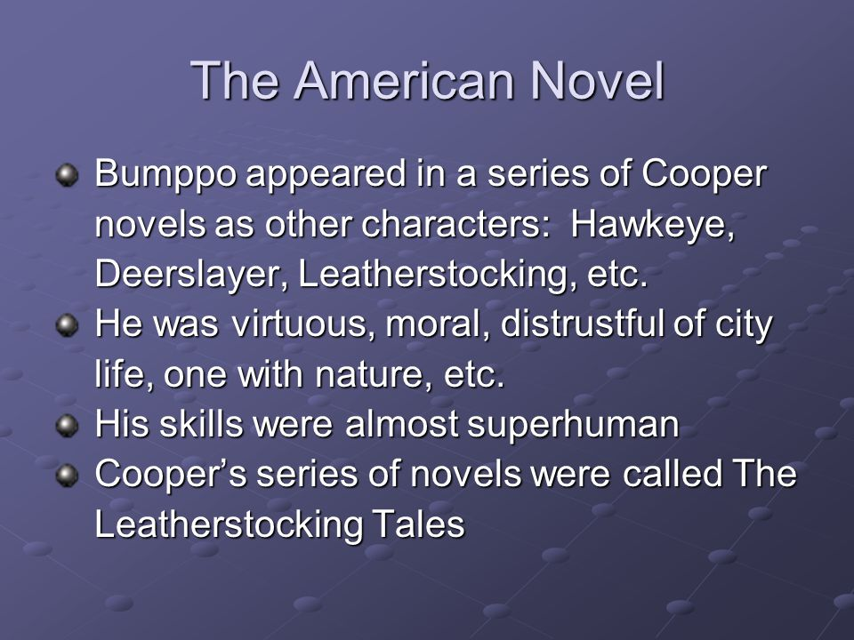 The American Novel Bumppo appeared in a series of Cooper