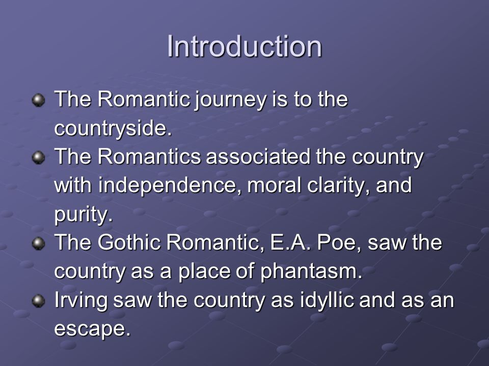 Introduction The Romantic journey is to the countryside.