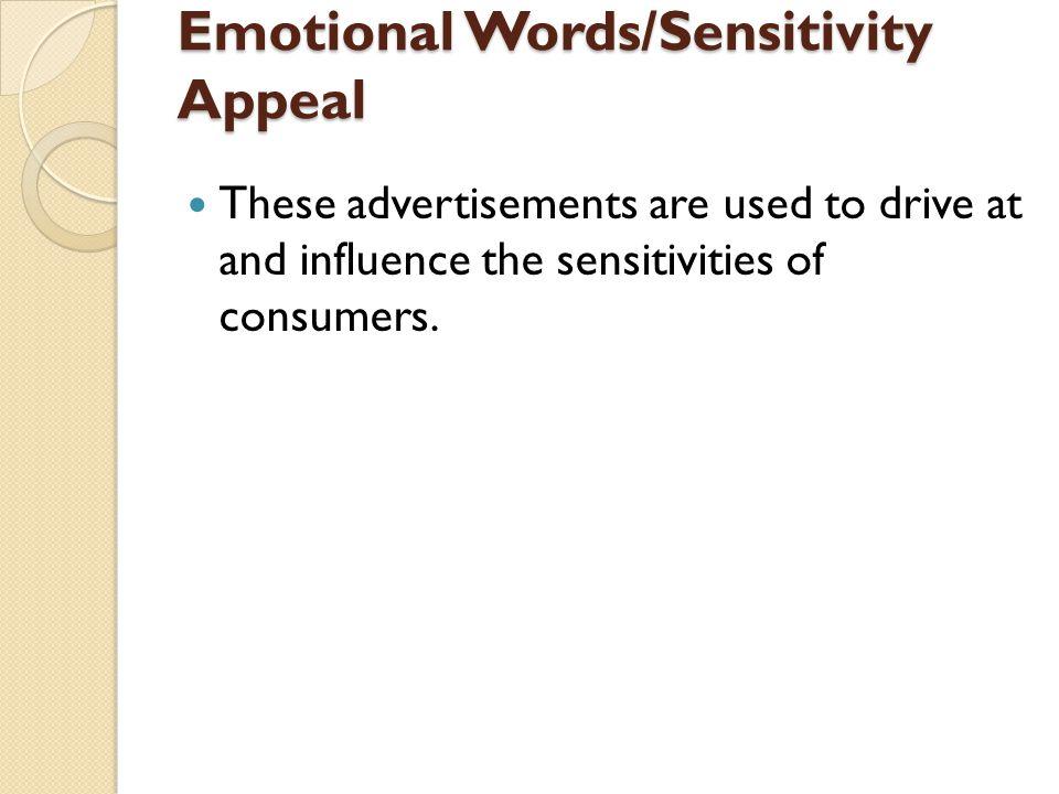 Emotional Words/Sensitivity Appeal