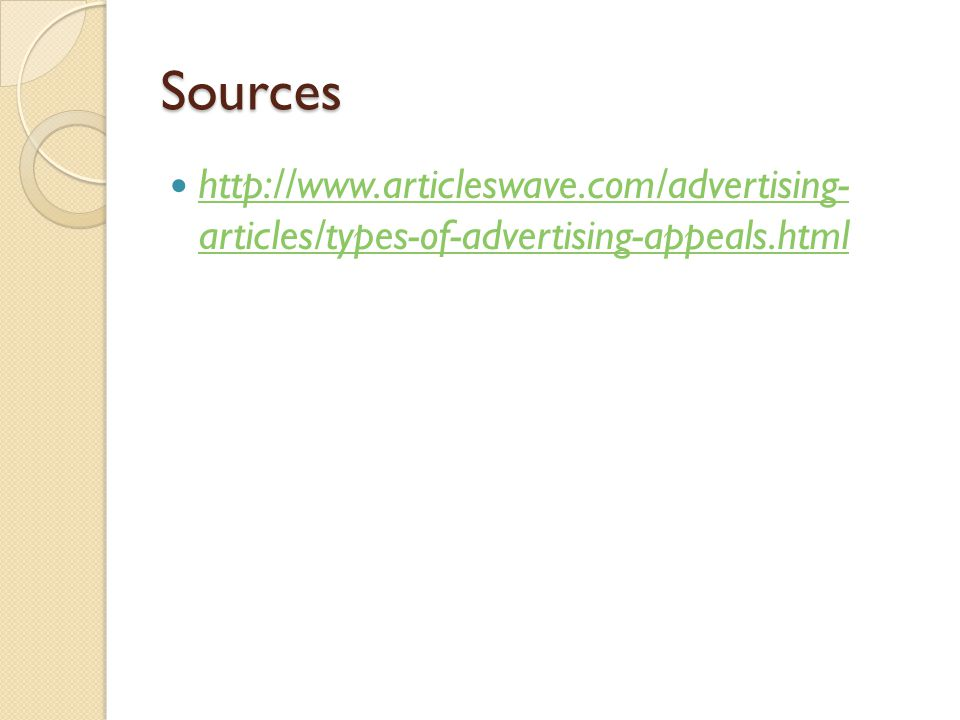 Sources http://www.articleswave.com/advertising- articles/types-of-advertising-appeals.html