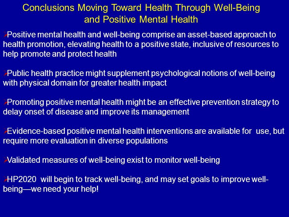 Conclusions Moving Toward Health Through Well-Being and Positive Mental Health