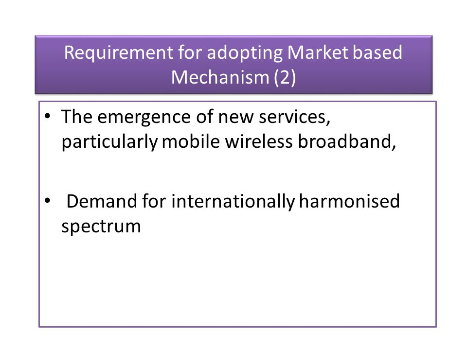 Requirement for adopting Market based Mechanism (2)