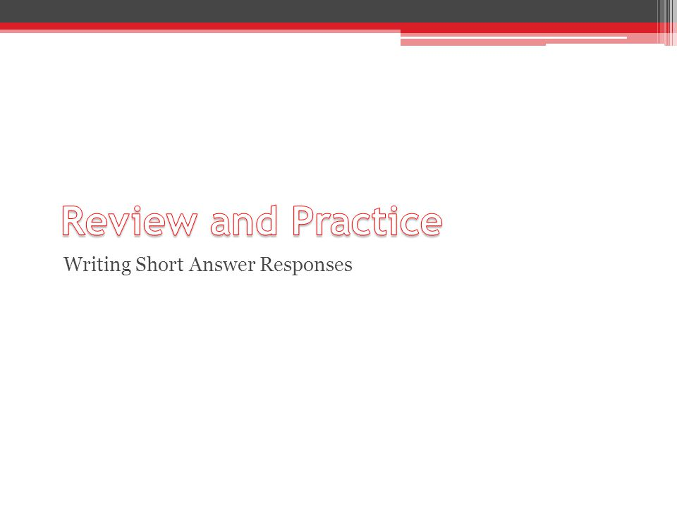 Review and Practice Writing Short Answer Responses