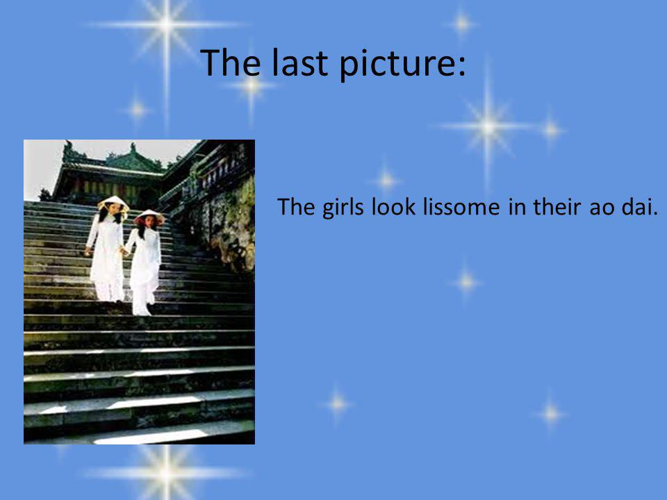 The last picture: The girls look lissome in their ao dai.