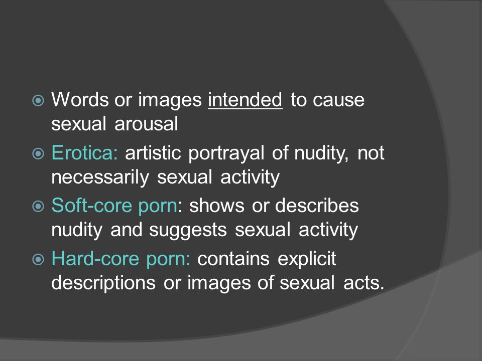 Words or images intended to cause sexual arousal