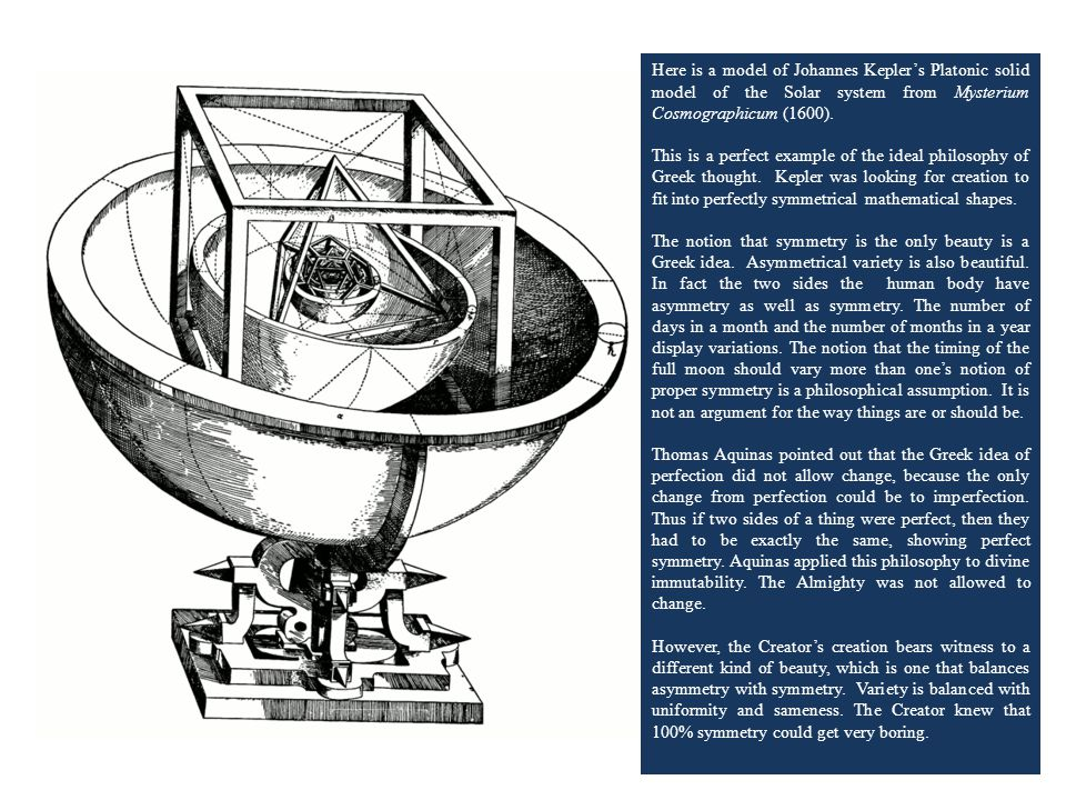 Here is a model of Johannes Kepler's Platonic solid model of the Solar system from Mysterium Cosmographicum (1600).