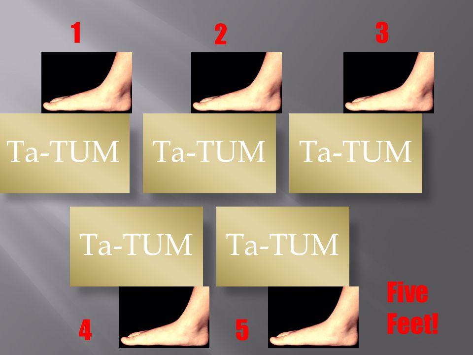 1 2 3 Ta-TUM Five Feet! 4 5