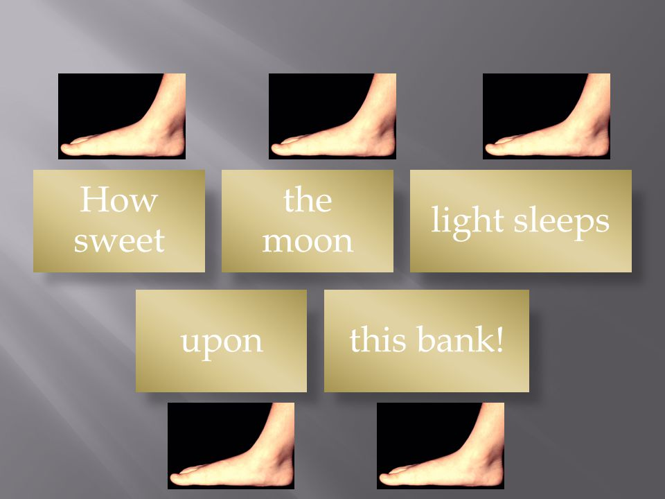 How sweet the moon light sleeps upon this bank!