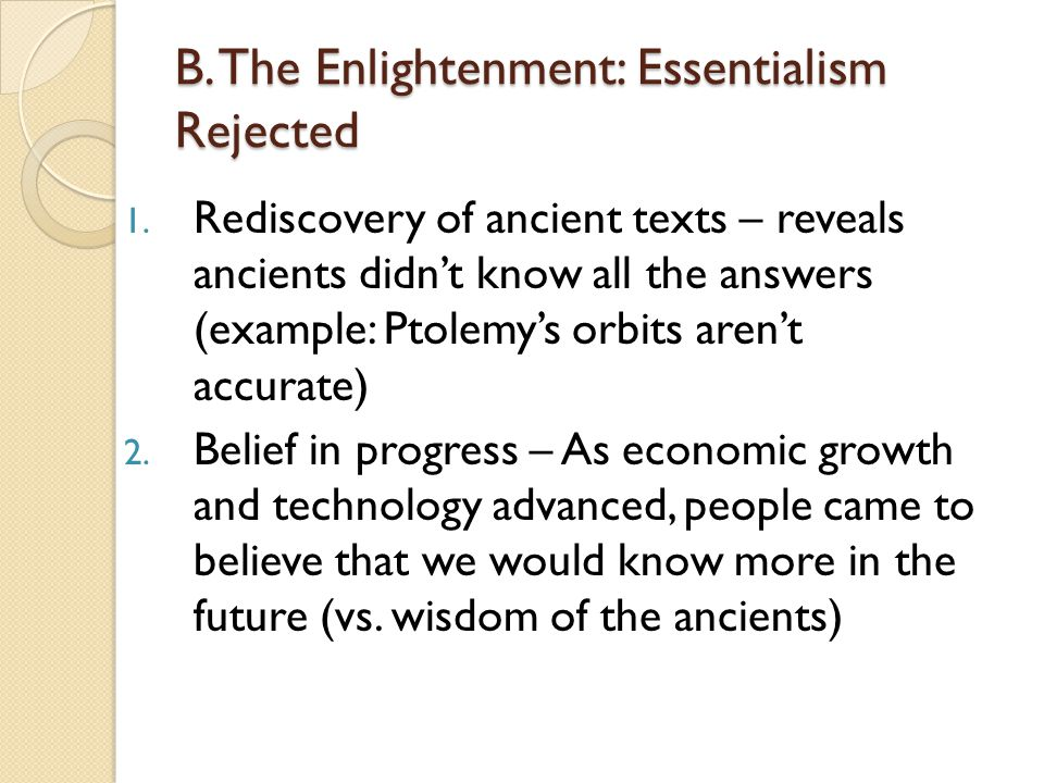 B. The Enlightenment: Essentialism Rejected