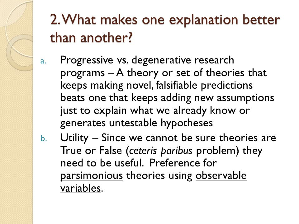 2. What makes one explanation better than another