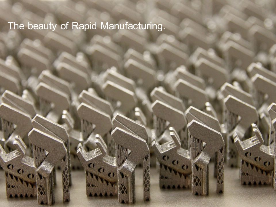 The beauty of Rapid Manufacturing.