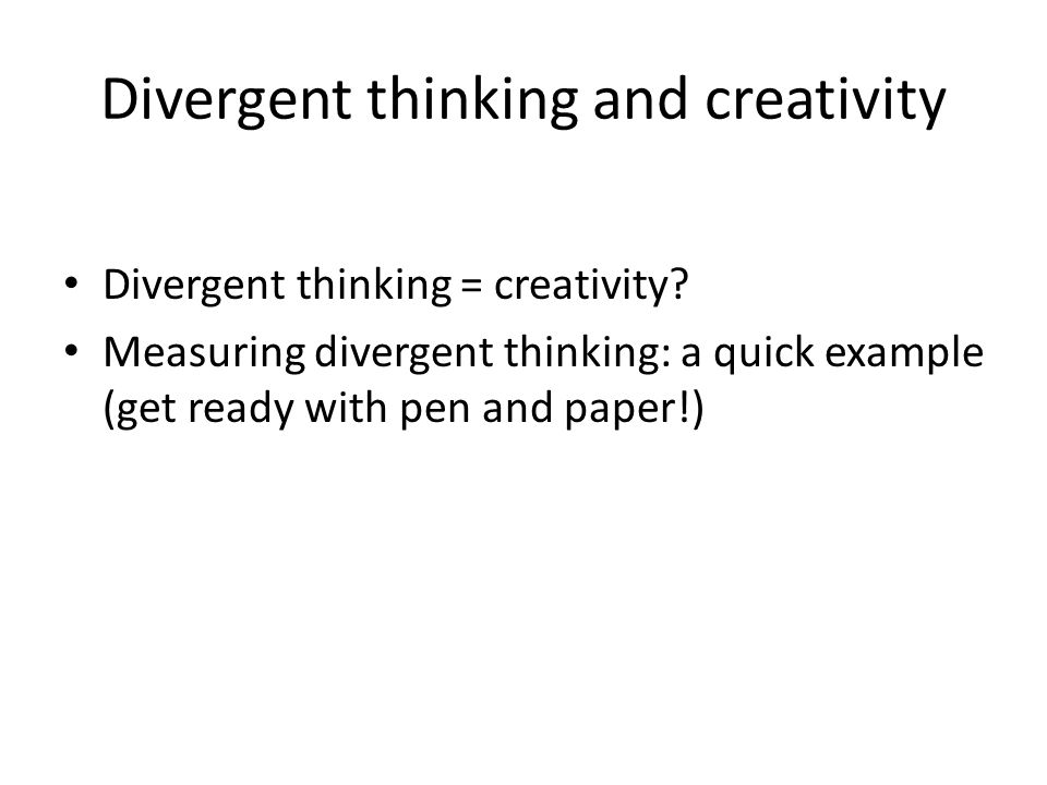 Divergent thinking and creativity
