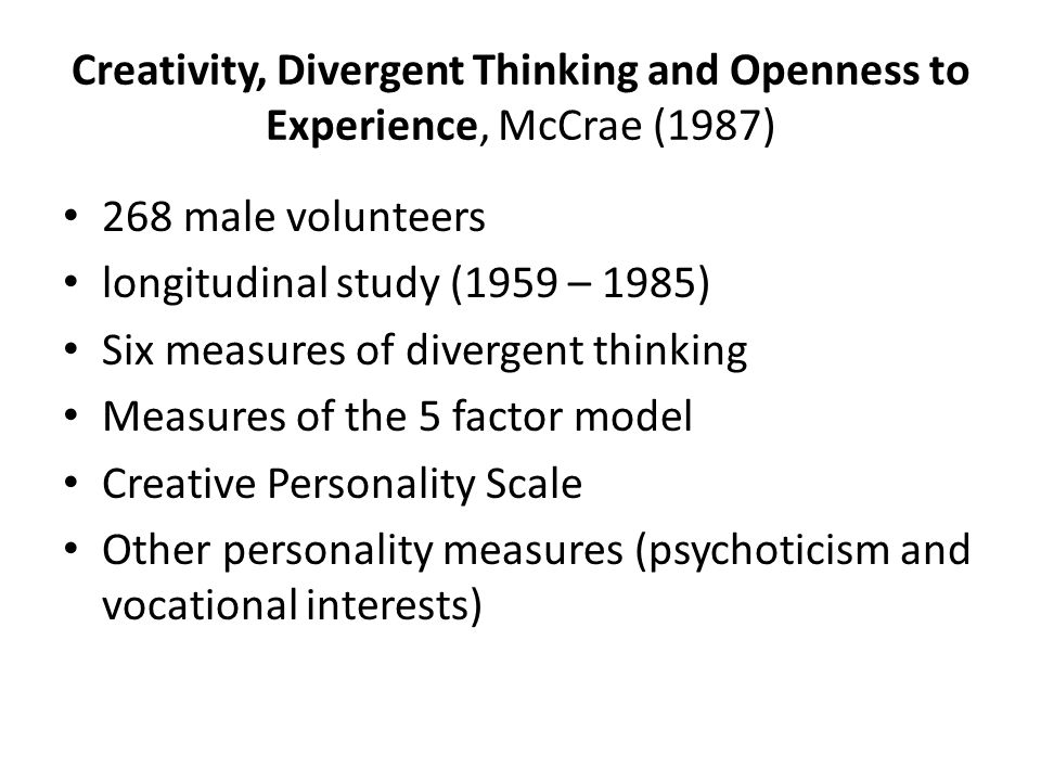 Creativity, Divergent Thinking and Openness to Experience, McCrae (1987)