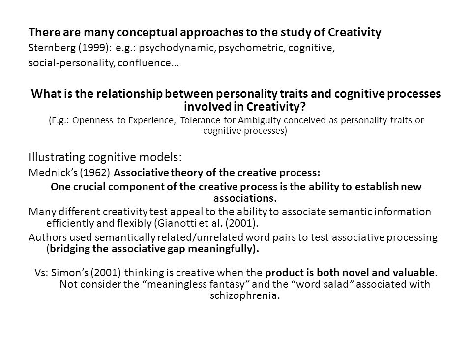 There are many conceptual approaches to the study of Creativity