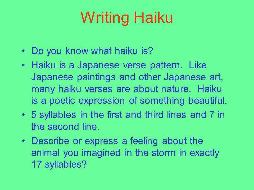 Writing Haiku Do you know what haiku is