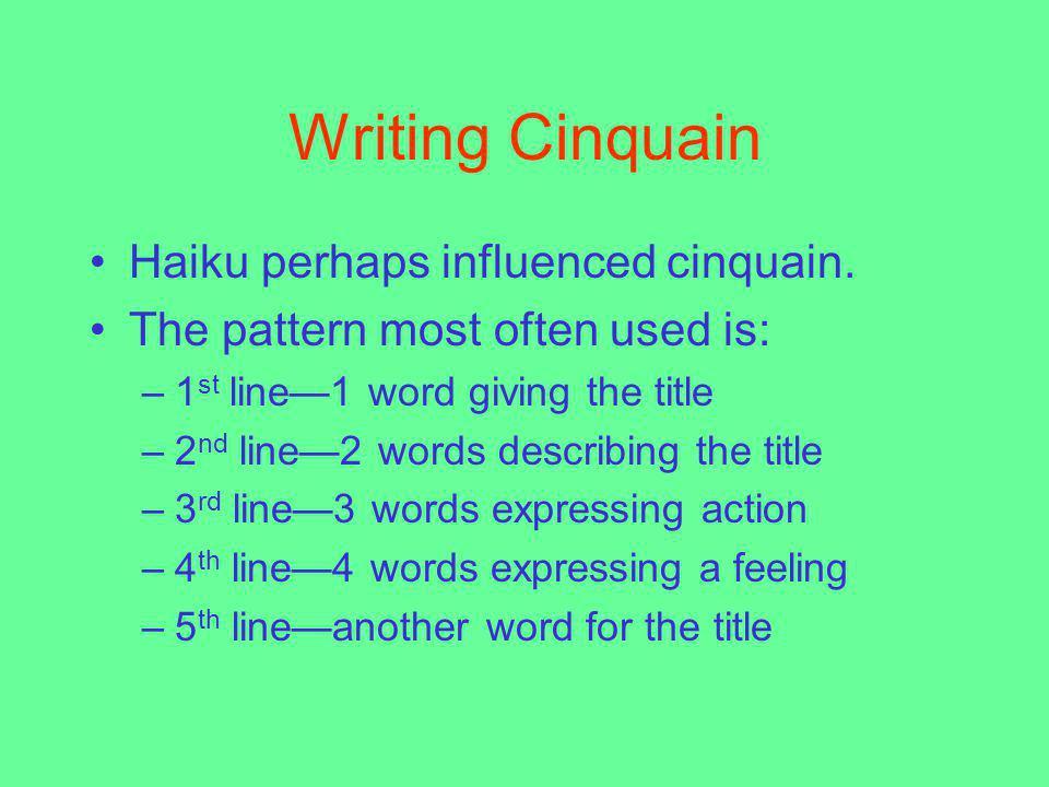 Writing Cinquain Haiku perhaps influenced cinquain.