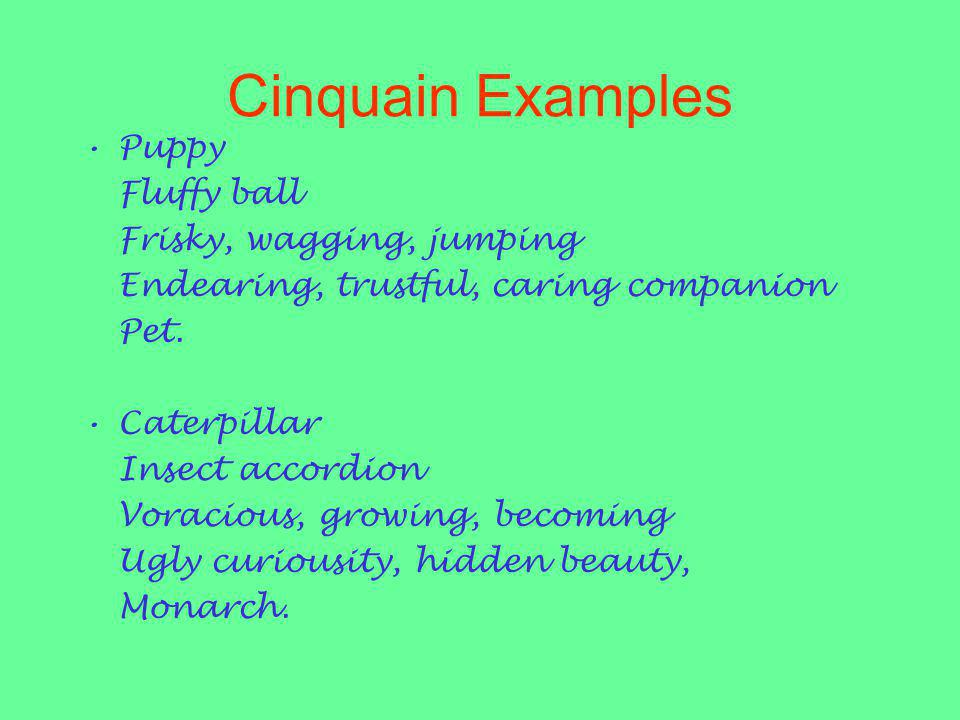 Cinquain Examples Puppy Fluffy ball Frisky, wagging, jumping