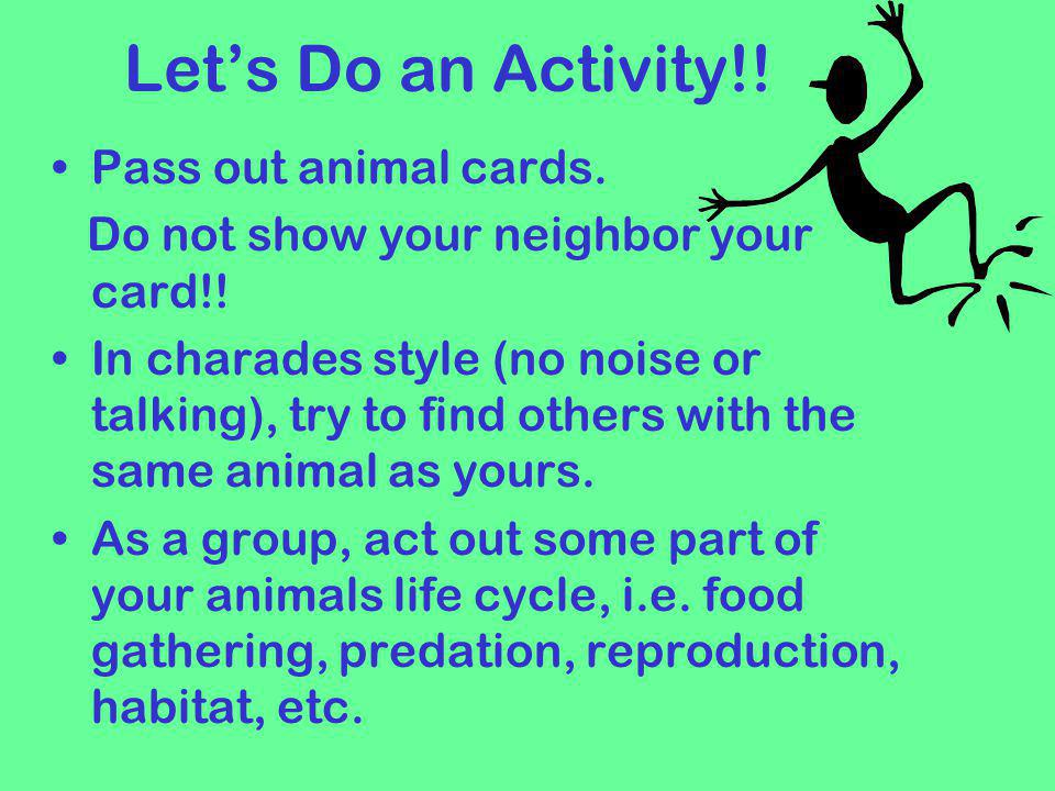 Let's Do an Activity!! Pass out animal cards.