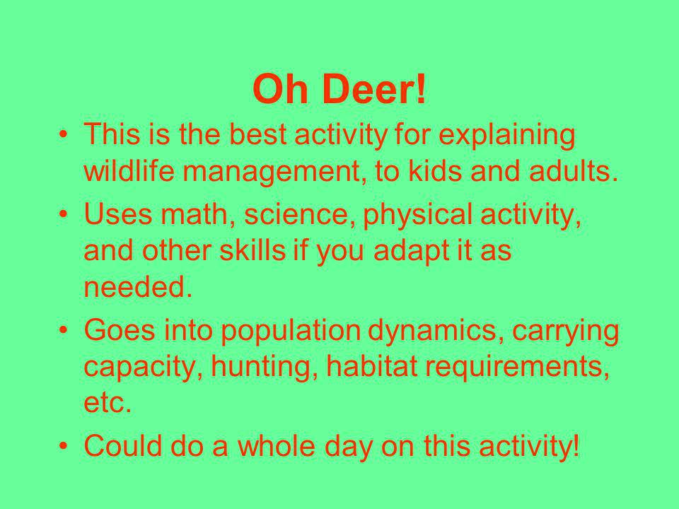 Oh Deer! This is the best activity for explaining wildlife management, to kids and adults.