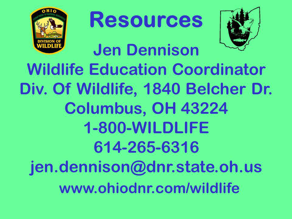 Resources Jen Dennison Wildlife Education Coordinator