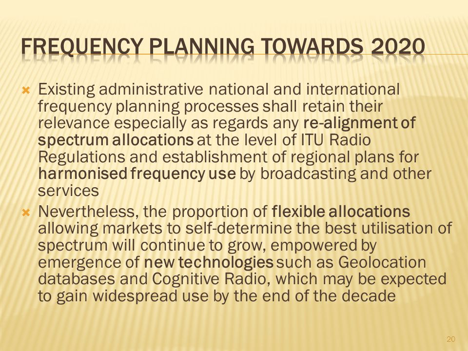 Frequency planning towards 2020