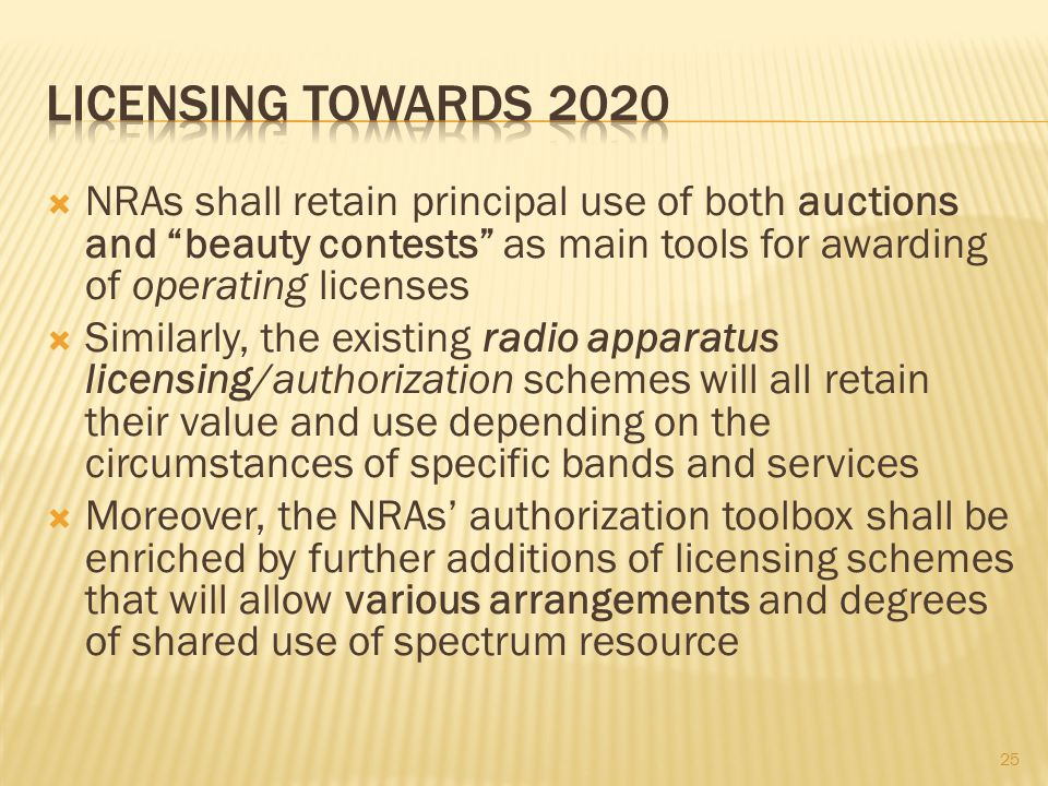 Licensing towards 2020 NRAs shall retain principal use of both auctions and beauty contests as main tools for awarding of operating licenses.
