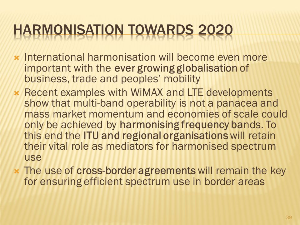 Harmonisation towards 2020