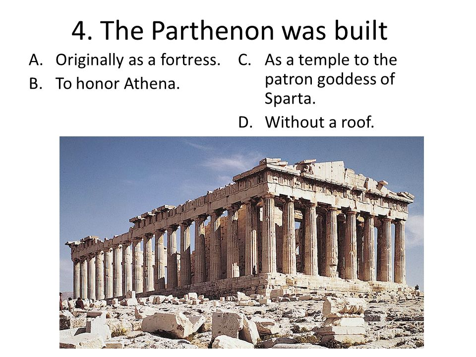 4. The Parthenon was built