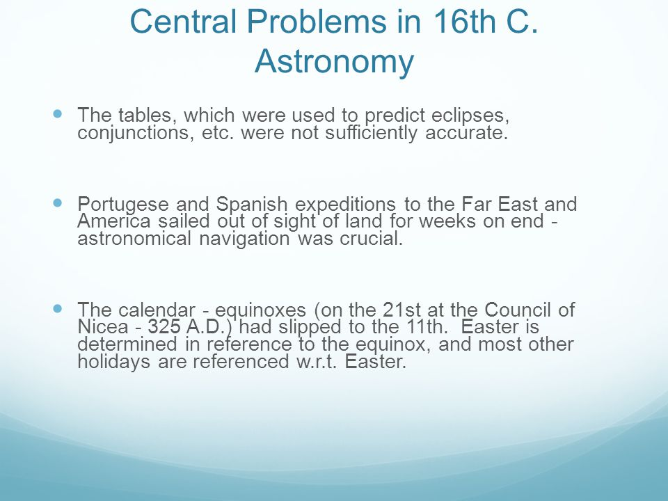 Central Problems in 16th C. Astronomy