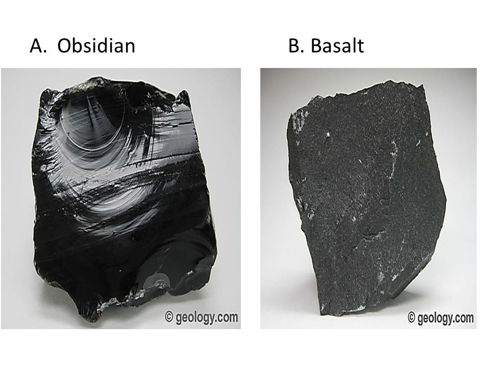 Obsidian B. Basalt
